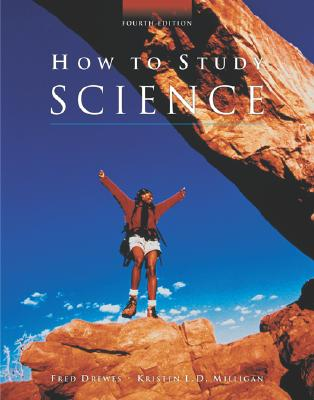 How to Study Science By Drewes, Frederick W./ Milligan, Kristen L. K., Ph.D.