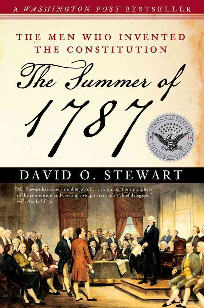 The Summer of 1787 By Stewart, David O.